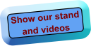 Show our stand and videos